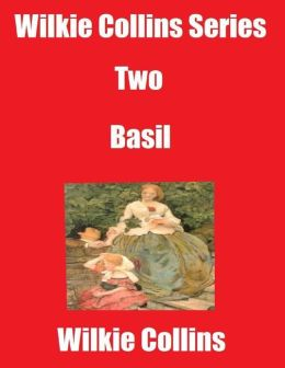 Wilkie Collins Series Two: Basil