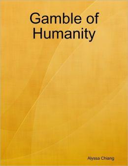 Gamble of Humanity
