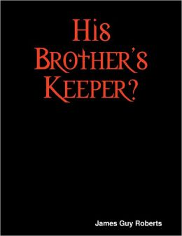 His Brother's Keeper?