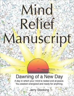 Mind Relief Manuscript: Dawning of a New Day