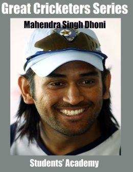 Great Cricketers Series: Mahendra Singh Dhoni