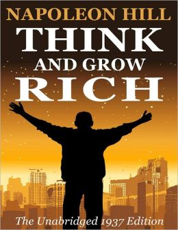 Think and Grow Rich: The Unabridged 1937 Edition