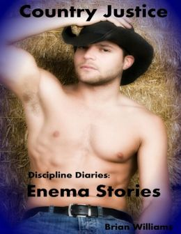 Discipline Diaries: Enema Stories - Country Justice