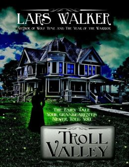 Troll Valley: The Fairy Tale Your Grandparents Never Told You