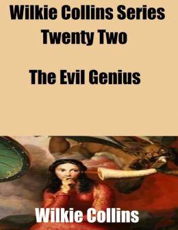 Wilkie Collins Series Twenty Two: The Evil Genius
