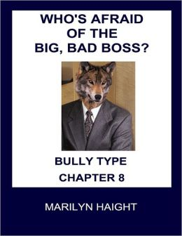 Who's Afraid of the Big, Bad Boss? Bully Type (Chapter 8)