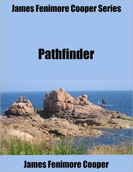 James Fenimore Cooper Series: Pathfinder