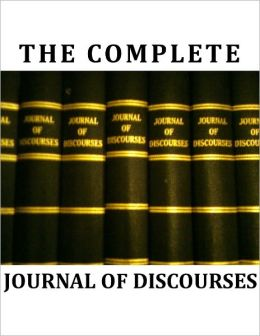 The Complete Journal of Discourses
