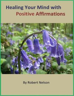 Healing Your Mind with Positive Affirmations