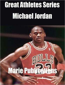 Great Athletes Series: Michael Jordan