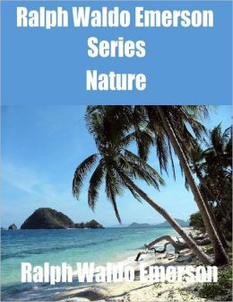 Ralph Waldo Emerson Series: Nature