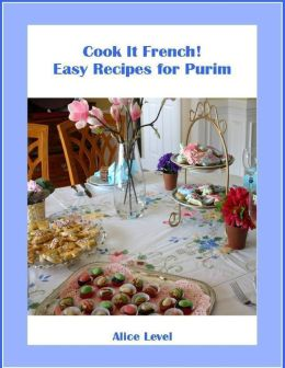 Cook It French! Easy Recipes for Purim