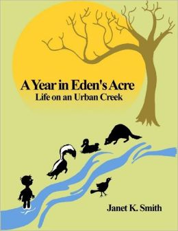 A Year in Eden's Acre: Life on an Urban Creek