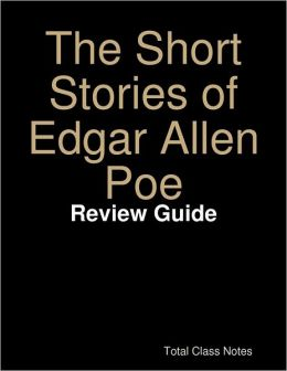 The Short Stories of Edgar Allen Poe: Review Guide