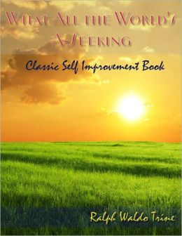 What All the World's A-Seeking - Classic Self Improvement Book