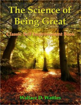 The Science of Being Great - Classic Self Improvement Book