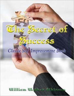 The Secret of Success - Classic Self Improvement Book