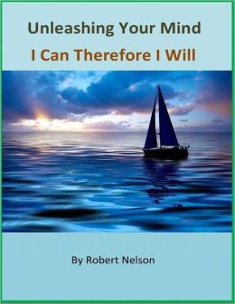 Unleashing Your Mind: I Can Therefore I Will