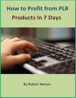 How to Profit from PLR Products In 7 Days