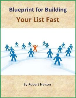Blueprint for Building Your List Fast