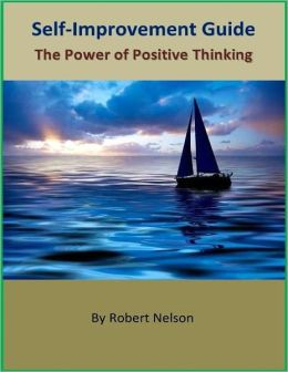 Self-Improvement Guide: The Power of Positive Thinking