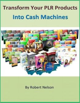 Transform Your PLR Products Into Cash Machines