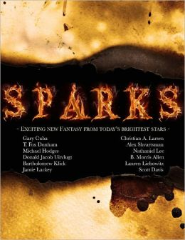 Sparks: Exciting New Fantasy from Today's Brightest Stars