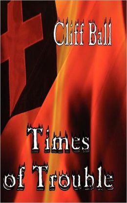 Times of Trouble: A Christian Fiction Novel