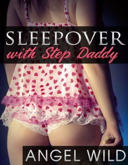 Sleepover with Step Daddy (Erotic Role Playing Story)