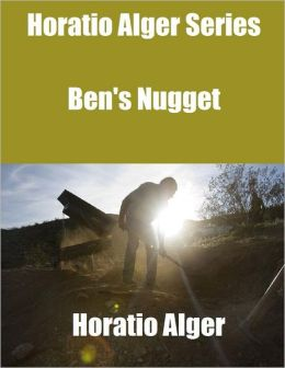 Horatio Alger Series: Ben's Nugget