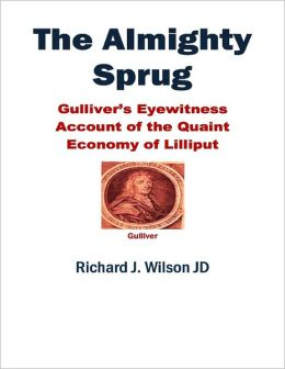 The Almighty Sprug: Gulliver's Eyewitness Account of the Quaint Economy of Lilliput