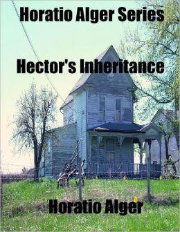 Horatio Alger Series: Hector's Inheritance