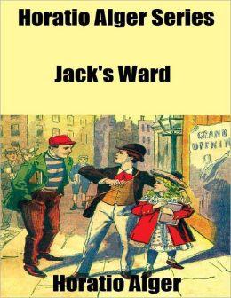 Horatio Alger Series: Jack's Ward