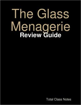 The Glass Menagerie: Review Guide