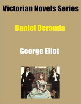 Victorian Novels Series: Daniel Deronda