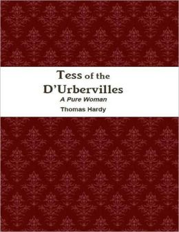 Tess of the D?Urbervilles - A Pure Woman
