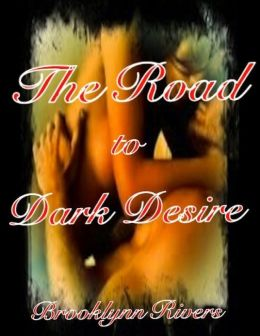 The Road to Dark Desire