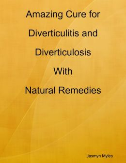 Amazing Cure for Diverticulitis and Diverticulosis with Natural Remedies