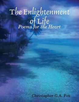 The Enlightenment of Life: Poetry for the Heart
