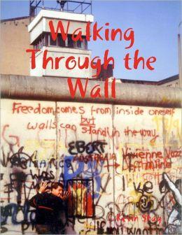 Walking Through the Wall
