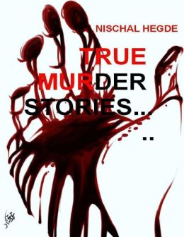 True Murder Stories...