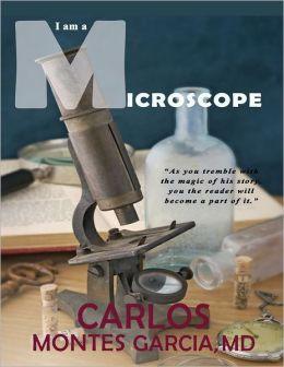 I Am a Microscope
