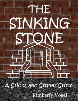 The Sinking Stone: A Sticks and Stones Story