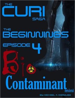 The Curi Saga - The Beginnings - Episode 4 Bio Contaminant Mini