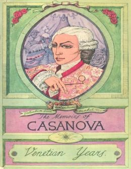The Memoirs of Casanova: The Venetian Years