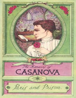 The Memoirs of Casanova: Paris and Prison