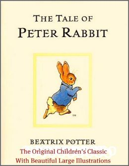 The Tale of Peter Rabbit - The Original Children's Classic With Beautiful Large Illustrations