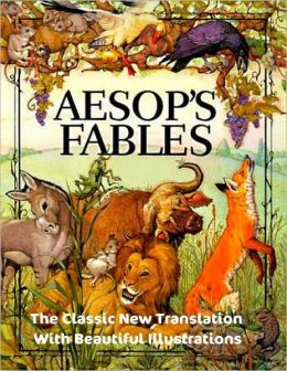Aesop's Fables - The Classic New Translation With Beautiful Illustrations