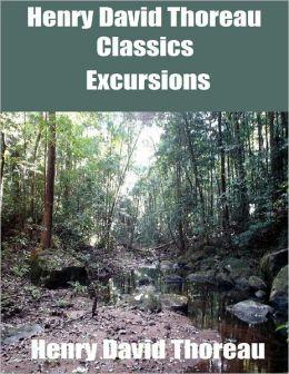 Henry David Thoreau Classics: Excursions