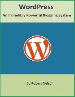WordPress: An Incredibly Powerful Blogging System